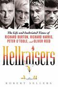 Hellraisers : The Life and Inebriated Times of Richard Burton, Richard Harris, Peter O'Toole...