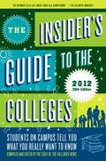 The Insider's Guide to the Colleges, 2012: Students on Campus Tell You What You Really Want ...