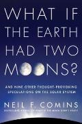 What If the Earth Had Two Moons?