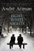 Eight White Nights : A Novel