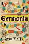 Germania : In Wayward Pursuit of the Germans and Their History