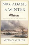 Mrs. Adams in Winter : A Journey in the Last Days of Napoleon