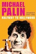 Halfway to Hollywood : Diaries, 1980-1988