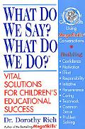 What Do We Say? What Do We Do? - Dorothy Rich - Paperback - 1 ED