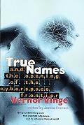 True Names and the Opening of the Cyberspace Frontier And the Opening of the Cyberspace Fron...