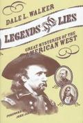 Legends and Lies : Great Mysteries of the American West - Dale L. Walker - Hardcover