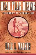 Bear Flag Rising:conquest of Calif.1846