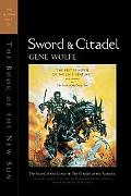 Sword & Citadel The Second Half of the Book of the New Sun  The Sword of the Lictor and the ...