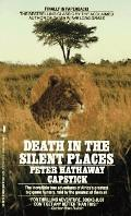 Death in the Silent Places - Peter Hathaway Capstick