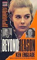 Beyond Reason The True Story of a Shocking Double Murder, a Brilliant and Beautiful Virginia...
