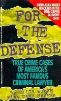 For the Defense: True Crime Cases of America's Most Famous Criminal Lawyers