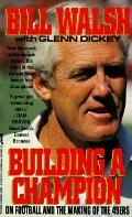 Building a Champion: On Football and the Making of the 49ers - Bill Walsh - Mass Market Pape...