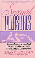 Sexual Pleasures What Women Really Want, What Women Really Need