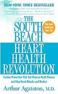 The South Beach Heart Health Revolution: Cardiac Prevention That Can Reverse Heart Disease a...