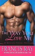 The Way You Love Me (Grayson Friends Series)