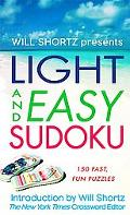 Will Shortz Presents Light and Easy Sudoku 150 Fast, Fun Puzzles