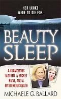 Beauty Sleep: A Glamorous Mother, a Woman from Her Past, and Her Mysterious Death