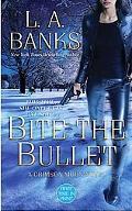 Bite the Bullet: A Crimson Moon novel
