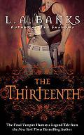 The Thirteenth: A Vampire Huntress Legend (Vampire Huntress Legends)