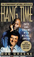 Hang Time Days and Dreams With Michael Jordan