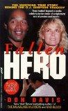 Fallen Hero/the Shocking True Story Behind the O.J. Simpson Tragedy