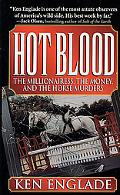 Hot Blood: The Millionairess, the Money, and the Horse Murders - Ken Englade - Mass Market P...