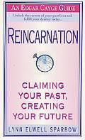 Reincarnation Claiming Your Past, Creating Your Future