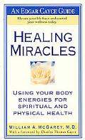 Healing Miracles Using Your Body Energies for Spiritual and Physical Health