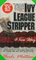 Ivy League Stripper - Heidi Mattson - Mass Market Paperback