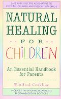 Natural Healing for Children An Essential Handbook for Parents