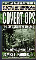 Covert Ops The Cia's Secret War in Laos