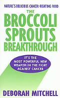 The Broccoli Sprouts Breakthrough: The New Miracle Food For Cancer Prevention