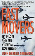 Fast Movers America's Jet Pilots and the Vietnam Experience