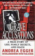 Grave Accusations A True Story of Lies, Family Secrets, and Death