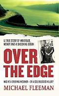 Over The Edge A True Story Of Marriage, Money And A Shocking Death