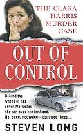 Out of Control The Clara Harris Murder Case