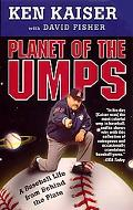 Planet of the Umps A Baseball Life from Behind the Plate