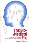Bio-Medical Fix Human Dimensions of Bio-Medical Technologies