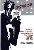 Steppin' Out New York Nightlife and the Transformation of American Culture, 1890-1930
