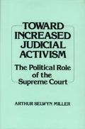 Toward Increased Judicial Activism The Political Role of the Supreme Court