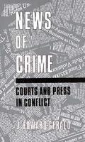 News of Crime Courts and Press in Conflict
