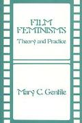 Film Feminisms Theory and Practice