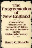 The Fragmentation of New England: Comparative Perspectives on Economic, Political, and Socia...