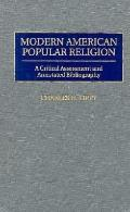 Modern American Popular Religion: A Critical Assessment and Annotated Bibliography (Bibliogr...