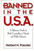 Banned in the U.S.A A Reference Guide to Book Censorship in Schools and Public Libraries