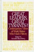 Great Leaders, Great Tyrants? Contemporary Views of World Rulers Who Made History
