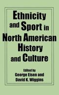Ethnicity and Sport in North American History and Culture (Contributions to the Study of Pop...