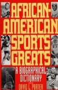 African-American Sports Greats A Biographical Dictionary
