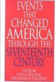 Events That Changed America Through the Seventeenth Century (The Greenwood Press