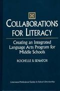 Collaborations for Literacy Creating an Integrated Language Arts Program for Middle Schools